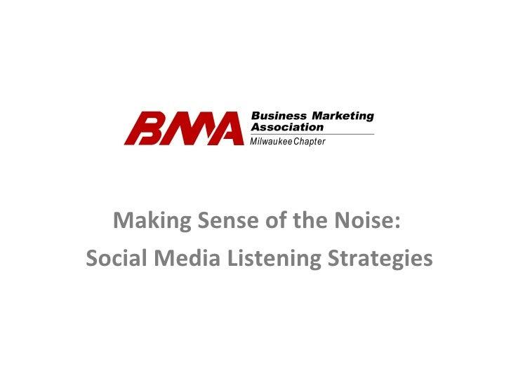 Making Sense of the Noise:  Social Media Listening Strategies