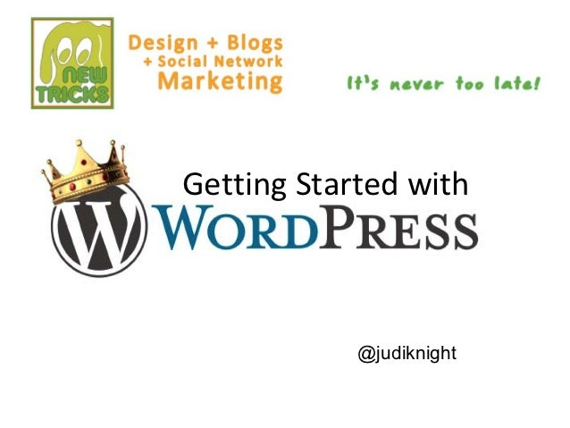 Getting Started with            @judiknight
