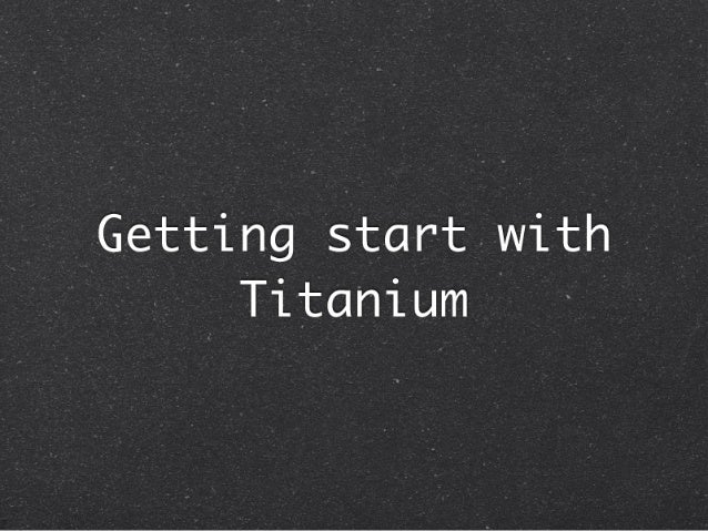 Getting start with titanium