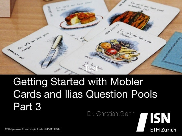 Text      Getting Started with Mobler      Cards and Ilias Question Pools      Part 3                                     ...