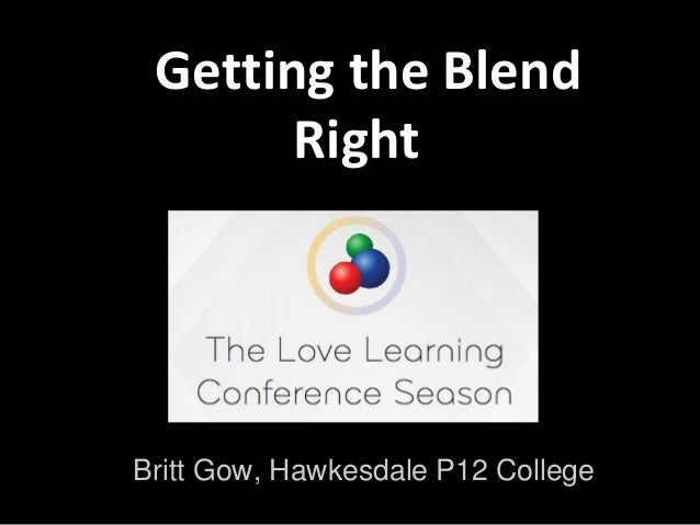 Getting the Blend Right Britt Gow, Hawkesdale P12 College