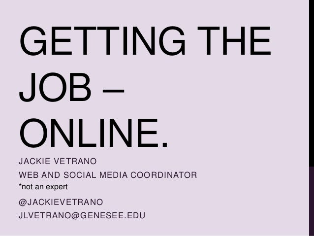 Getting the job online