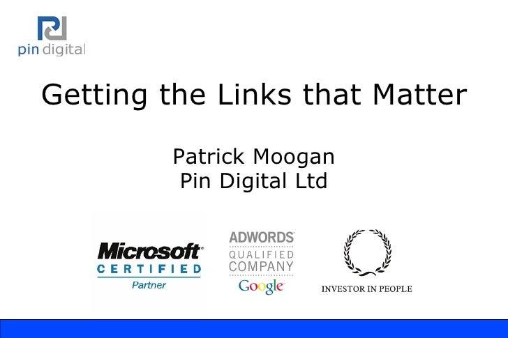 Getting the Links that Matter Patrick Moogan Pin Digital Ltd