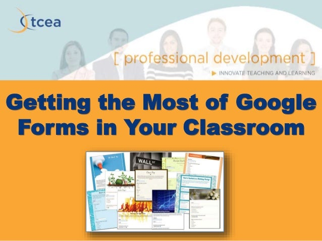 Getting the Most of Google Forms in your Classroom