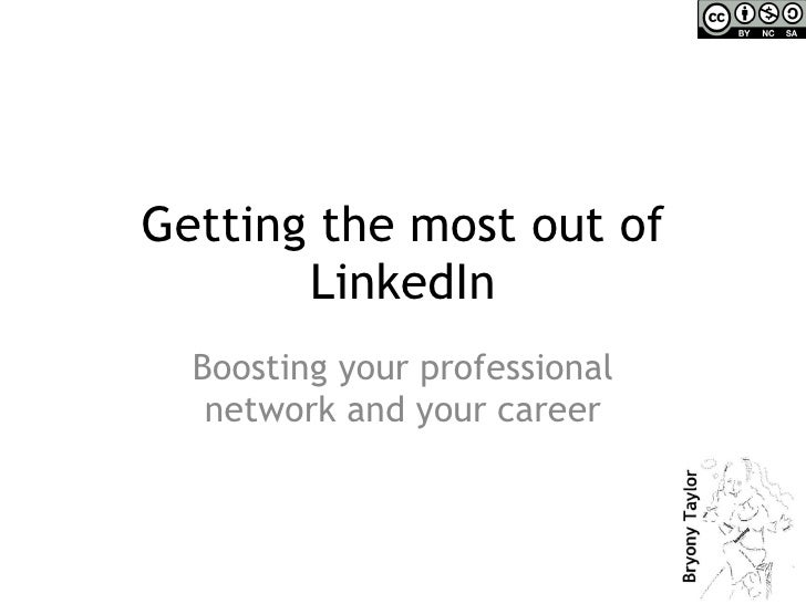 Getting the most out of LinkedIn Boosting your professional network and your career