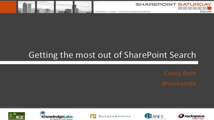 Getting the most out of SharePoint Search - SharePoint Saturday Denver