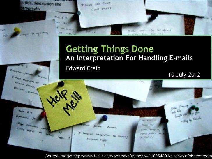 Getting Things Done          An Interpretation For Handling E-mails          Edward Crain                                 ...