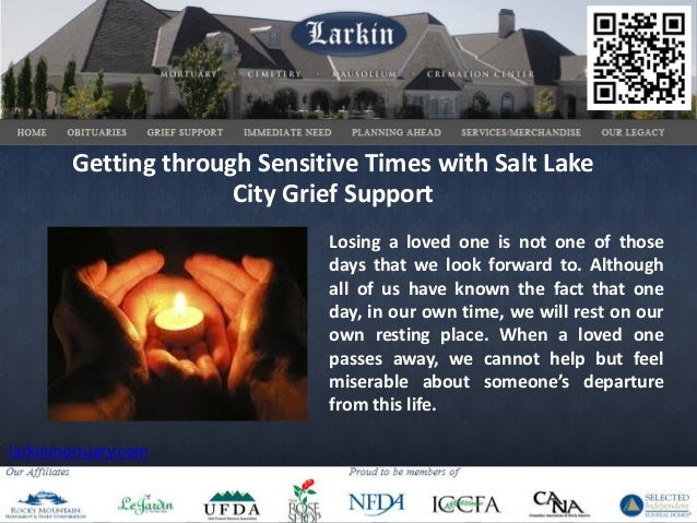 Getting through Sensitive Times with Salt Lake                      City Grief Support                              Losing...