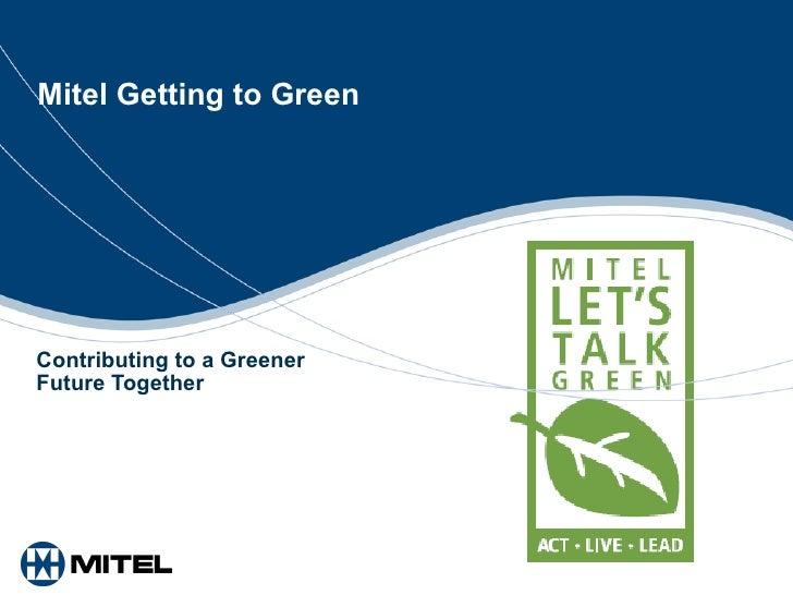 Getting to Green w/ MITEL