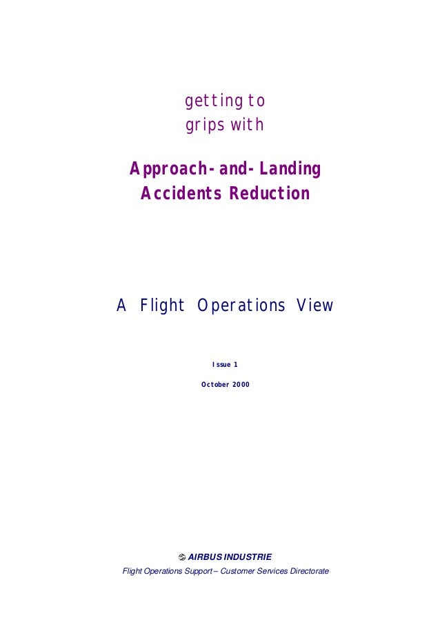 getting to grips with  Approach-and-Landing Accidents Reduction  A Flight Operations View  Issue 1 October 2000  AIRBUS IN...