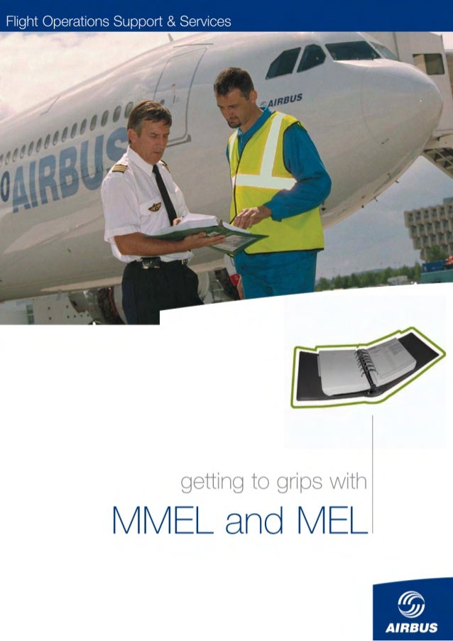 "Getting to Grips with MMEL and MEL  Foreword  FOREWORD The purpose of this ""Getting to Grips with MMEL and MEL"" Brochure i..."