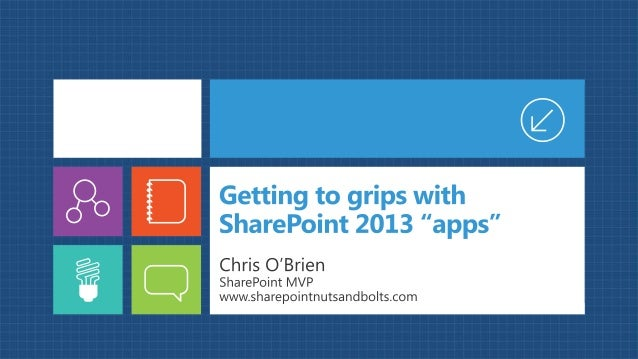 Getting to grips with SharePoint 2013 apps - Chris O'Brien