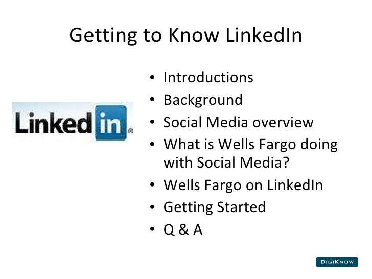 Getting To Know Linked In  : Wells Fargo