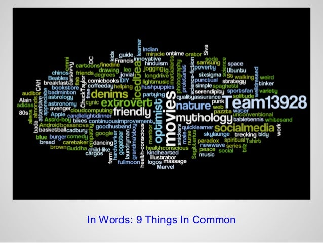 In Words: 9 Things In Common