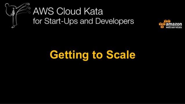 AWS Cloud Kata | Taipei - Getting to Scale