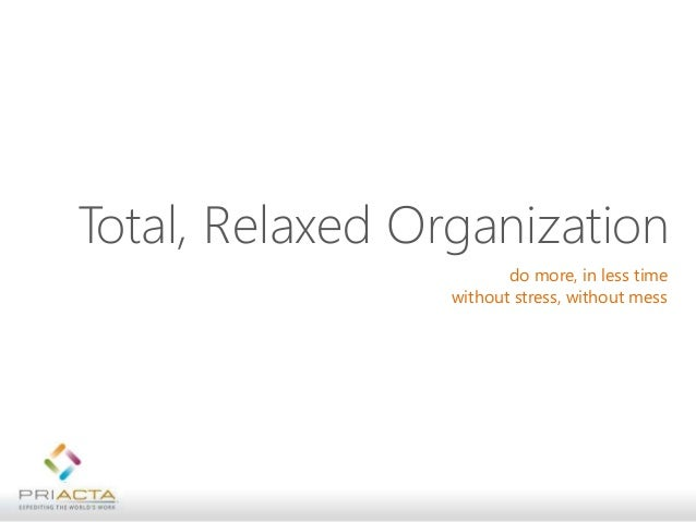 Getting to Total, Relaxed Organization