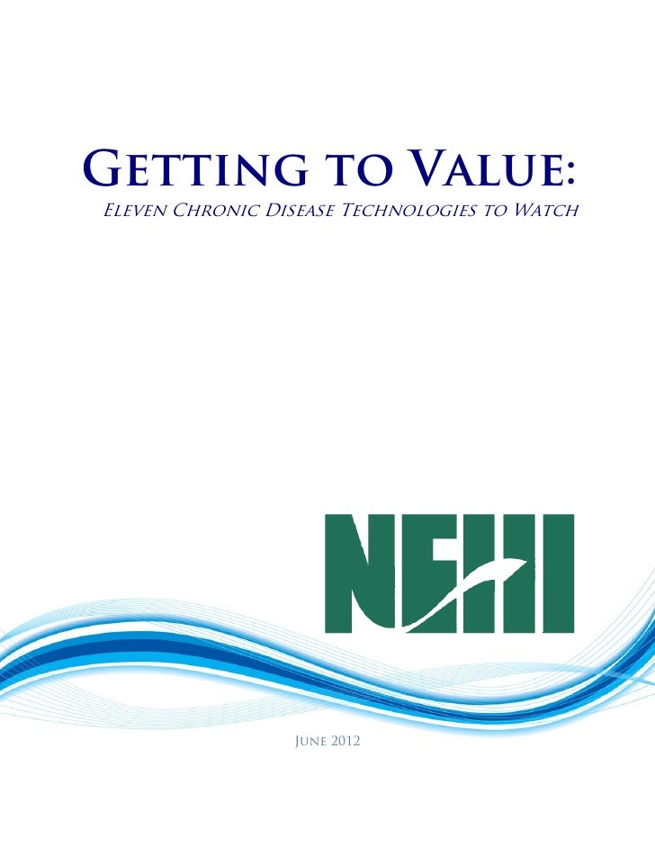 Getting to Value:Eleven Chronic Disease Technologies to Watch                 June 2012