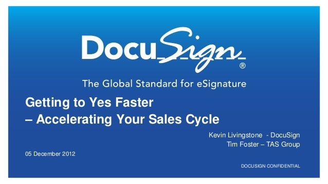 Getting to Yes Faster– Accelerating Your Sales Cycle                             Kevin Livingstone - DocuSign             ...