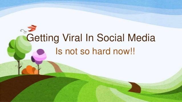 Getting viral in social media