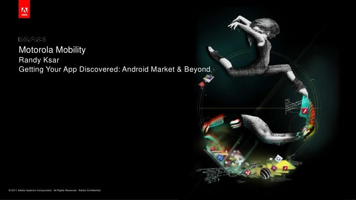 Motorola Mobility<br />Randy KsarGetting Your App Discovered: Android Market & Beyond<br />