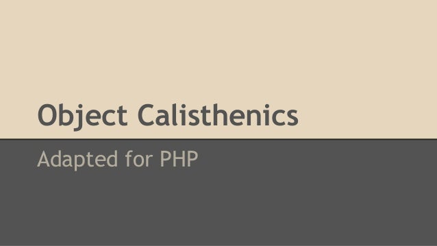 Object Calisthenics Adapted for PHP