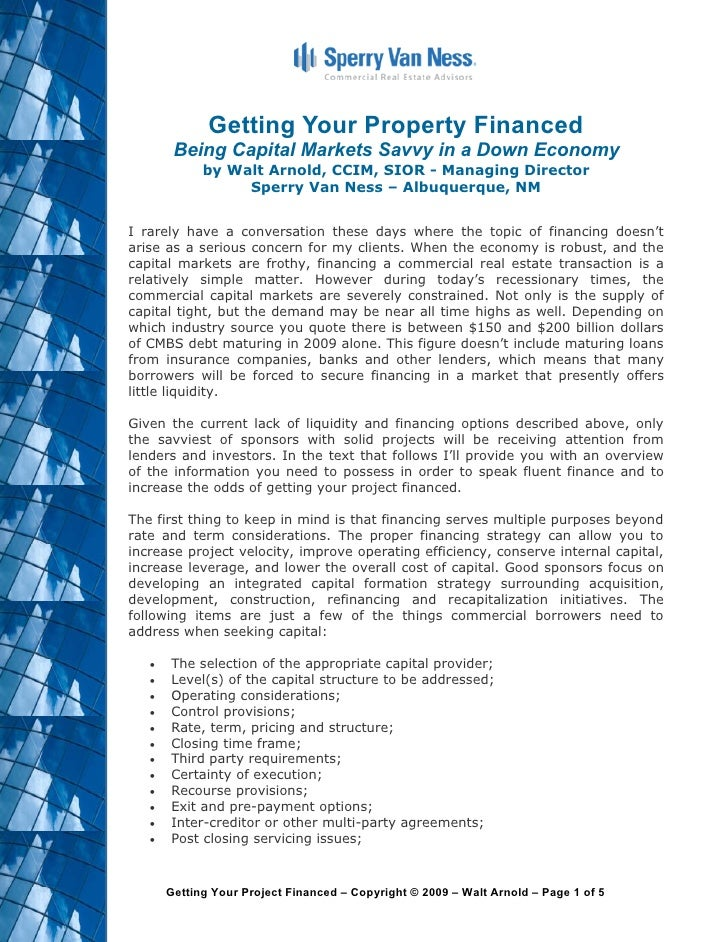 Getting Your Property Financed         Being Capital Markets Savvy in a Down Economy              by Walt Arnold, CCIM, SI...
