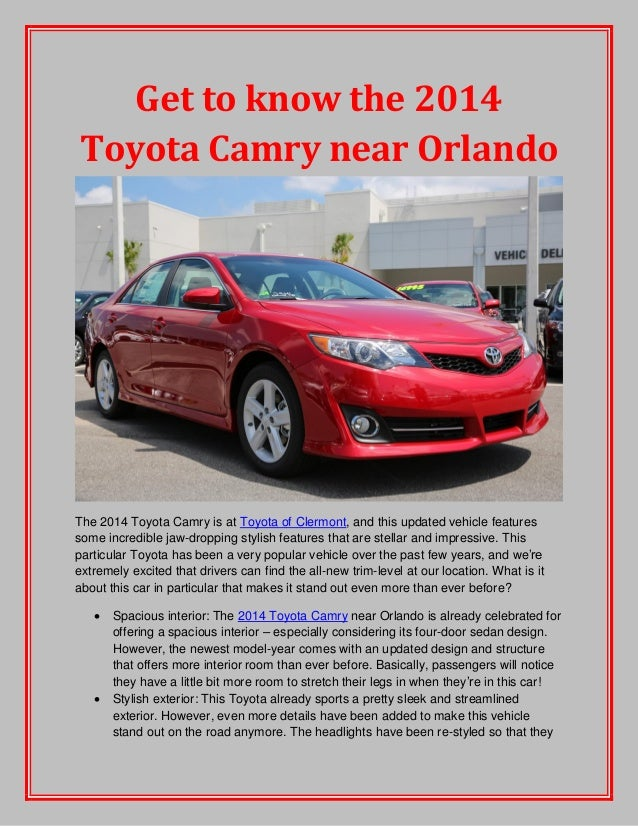 Get to know the 2014 Toyota Camry near Orlando The 2014 Toyota Camry is at Toyota of Clermont, and this updated vehicle fe...