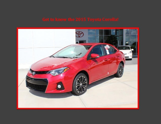 Get to know the 2015 Toyota Corolla!