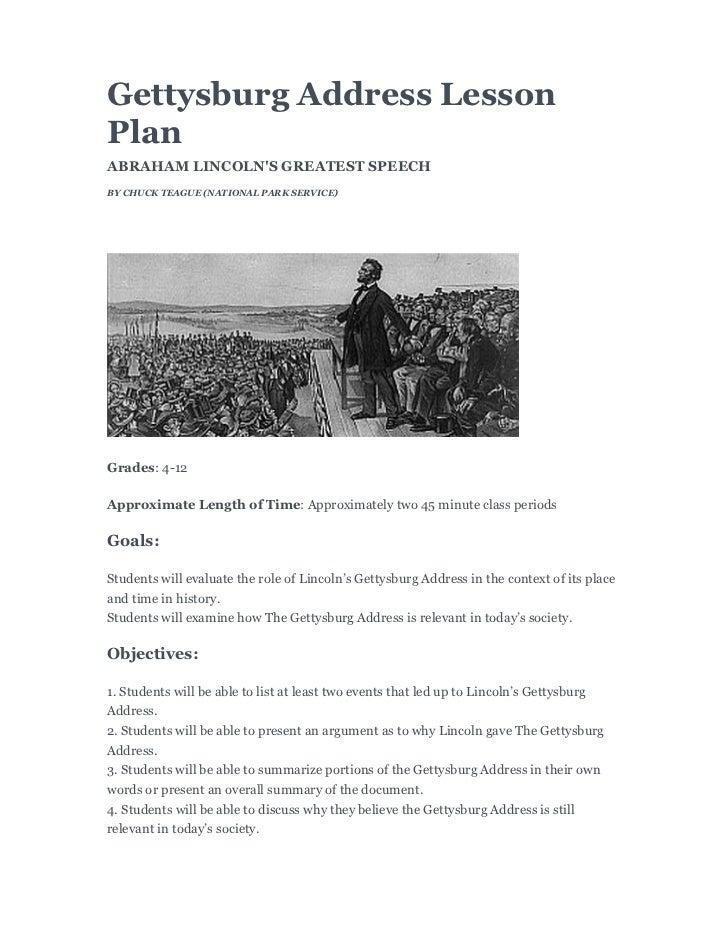 Gettysburg Address LessonPlanABRAHAM LINCOLNS GREATEST SPEECHBY CHUCK TEAGUE (NATIONAL PARK SERVICE)Grades: 4-12Approximat...