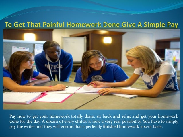 "pay someone to do your homework for you If you have decided to let us perform your request ""do my algebra, math or physics homework for me"", let us do our job and enjoy your time affordable homework help."