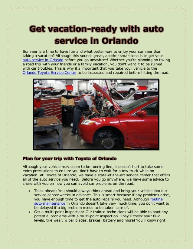 Get vacation-ready with autoservice in OrlandoSummer is a time to have fun and what better way to enjoy your summer thanta...