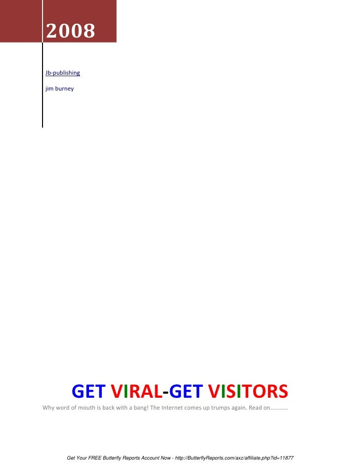 2008 Jb-publishing jim burney          GET VIRAL-GET VISITORSWhy word of mouth is back with a bang! The Internet comes up ...