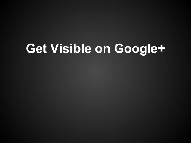 Get visible on google+