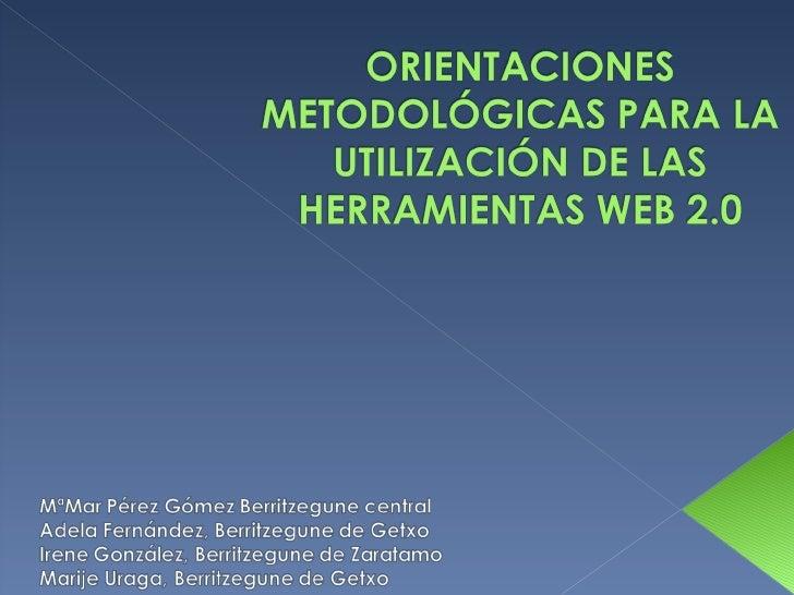 Orientaciones metodológicas para la utilización de herramientas de la web 2.0 Getxolinguae09
