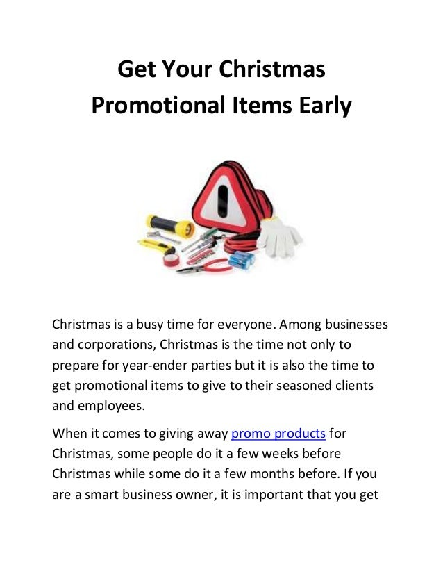 Get Your Christmas Promotional Items Early  Christmas is a busy time for everyone. Among businesses and corporations, Chri...