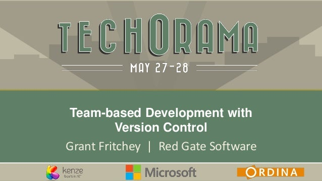 Grant Fritchey | Red Gate Software Team-based Development with Version Control