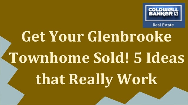 Get Your Glenbrooke Townhome Sold! 5 Ideas that Really Work