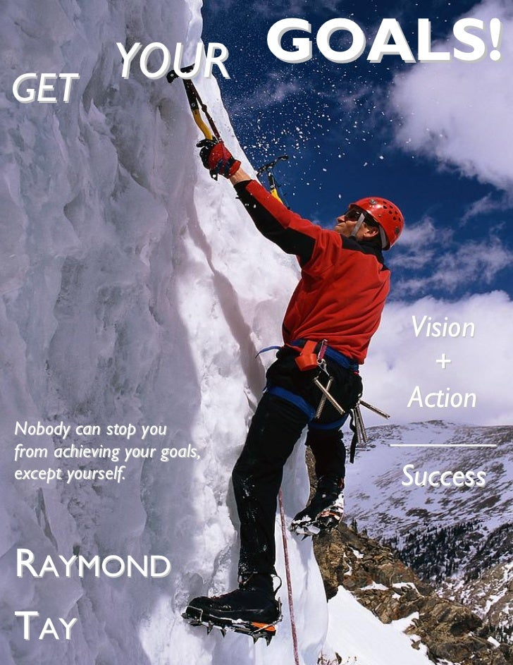 YOUR GOALS!GET                               Vision                                 +                               Action...