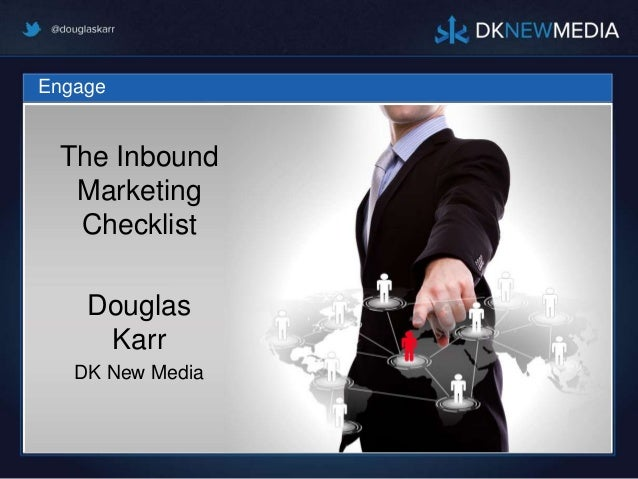 """Get Your In-Bound Marketing Ready to Race With The Inbound Marketing Checklist""  Doug Karr: President and CEO DK New Media"