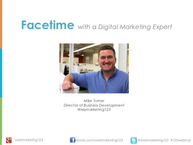 Facetime with a Digital Marketing Expert                              Mike Turner                  Director of Business De...