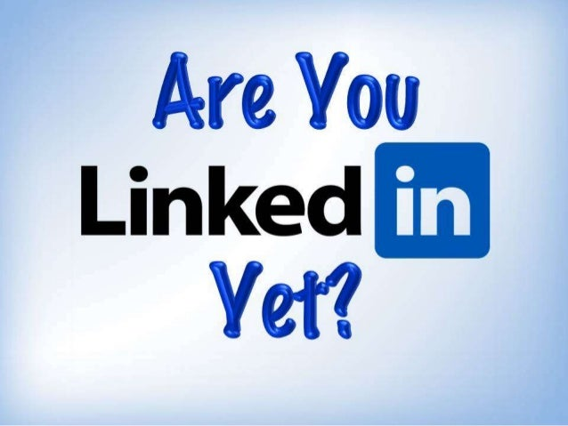 Are You LinkedIn Yet?