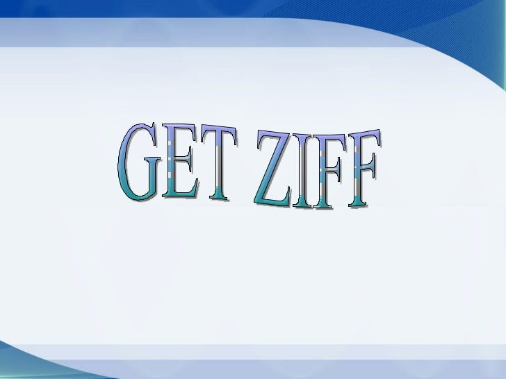 GET ZIFF