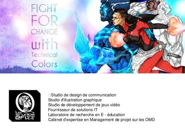 Studio de design de communication Studio d'illustration graphique Studio de développement de jeux vidéo Fournisseur de s...