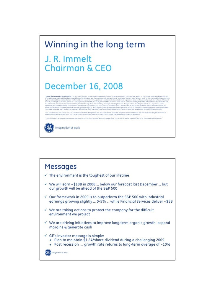 Winning in the long term J. R. Immelt Chairman & CEO December 16, 2008 quot;Results are preliminary and unaudited. This do...
