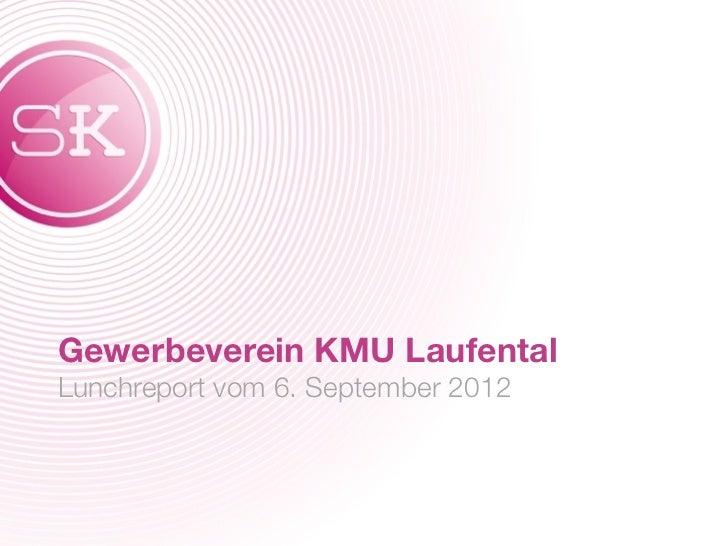 Gewerbeverein KMU LaufentalLunchreport vom 6. September 2012