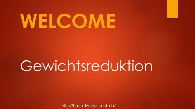 Gewichtsreduktion WELCOME http://bauer-hypnocoach.de/