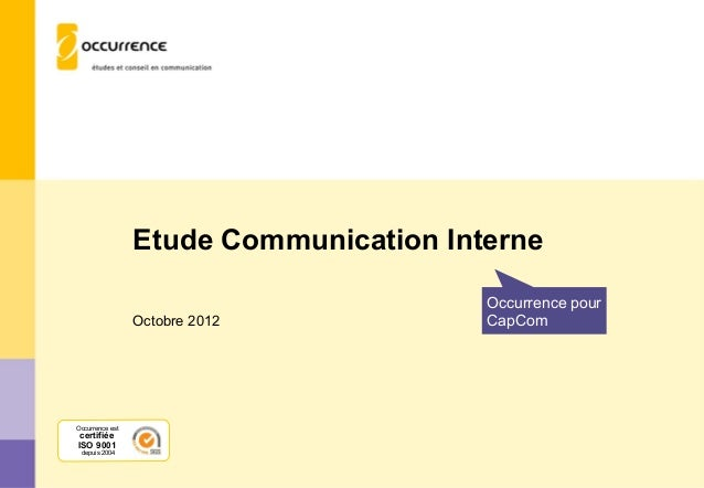 Etude Communication Interne                                        Occurrence pour                 Octobre 2012           ...
