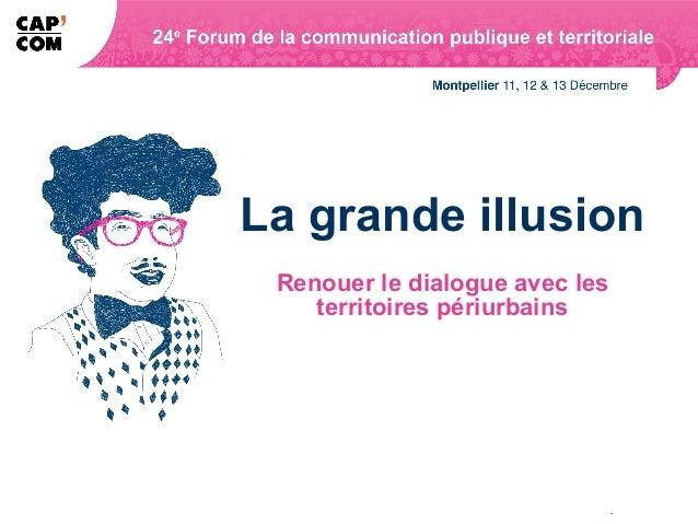 La grande illusion Renouer le dialogue avec les    territoires périurbains