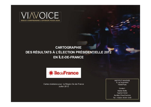 CARTOGRAPHIE     DES RÉSULTATS À L'ÉLECTION PRÉSIDENTIELLE 2012                   EN ÎLE-DE-FRANCE                        ...