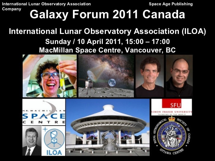 International Lunar Observatory Association   Space Age Publishing Company Galaxy Forum 2011 Canada International Lunar Ob...